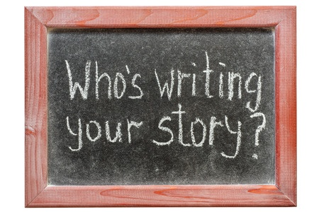 Who is writing your story?